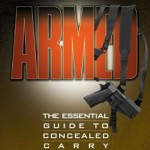 Arned: The Essential Guide to Concealed Carry